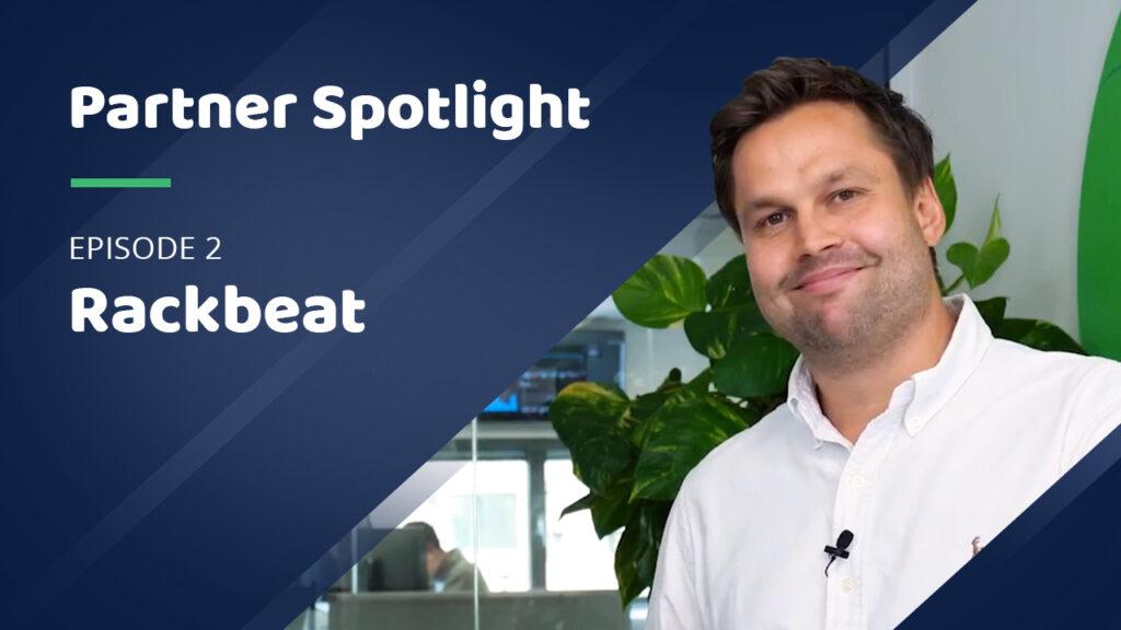 Partner Spotlight Episode 2 - Rackbeat