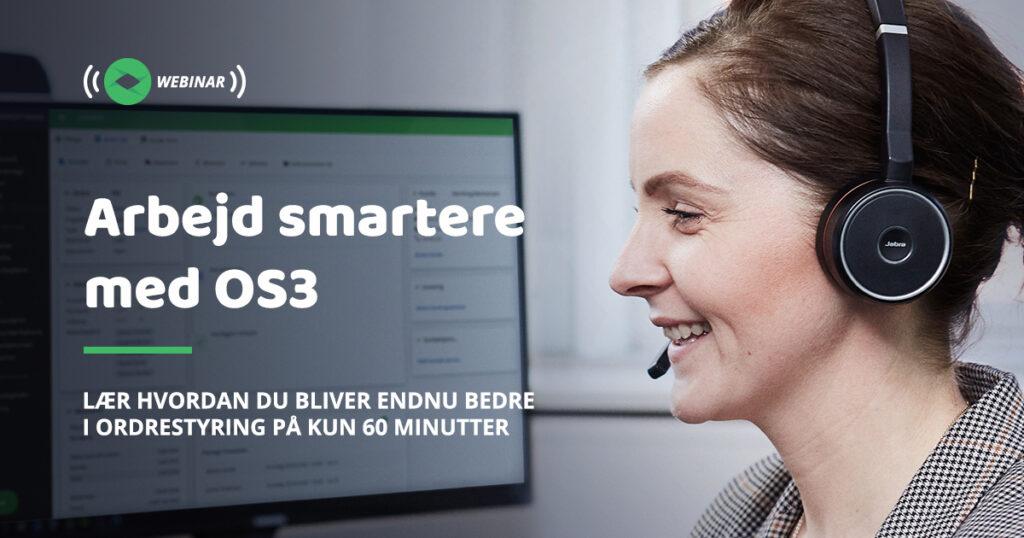 Arbejd smartere med OS3 - Lær hvordan du bliver endnu bedre i ordrestyring på kun 60 minutter